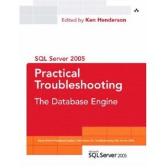 SQLAuthority News - Book Review - SQL Server 2005 Practical Troubleshooting: The Database Engine PracticalTroubleshooting