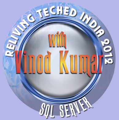 SQLAuthority News - Reliving TechEd with Vinod Kumar at Bangalore User Groups RelivingTE