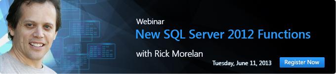 SQL SERVER - New SQL Server 2012 Functions - Webinar by Rick Morelan RickMorelan_WebinarBanner