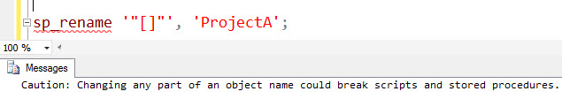 SQL SERVER - Rename a Table Name Containing [ or ] Identifier in the Name - Part 2 renameerror2