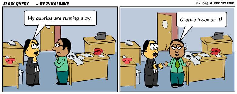 SQL SERVER - Comic Slow Query - SQL Joke slowquery