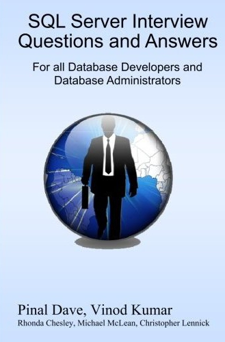 SQL Server Interview Questions and Answers : For All Database Developers and Database Administrators sqlinterview