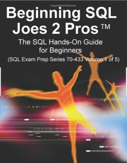 SQLAuthority News - Book Review - Beginning SQL Joes 2 Pros: The SQL Hands-On Guide for Beginners joes2pros