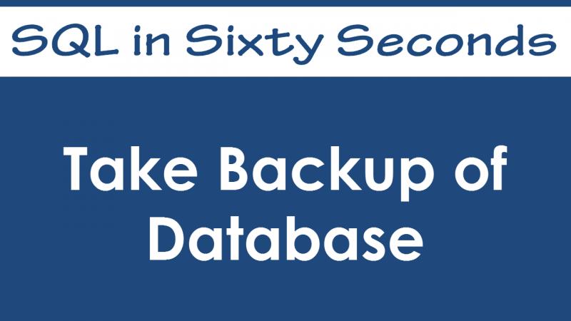 SQL SERVER - Take Database Backup using SSMS - SQL in Sixty Seconds #037 - Video 37-800x450