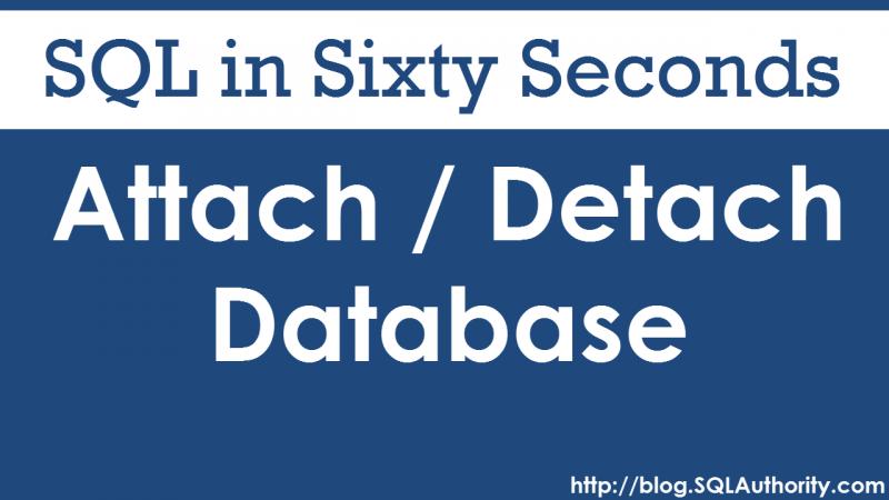SQL SERVER - Attach or Detach Database - SQL in Sixty Seconds #068 68-AttachDetach-800x450