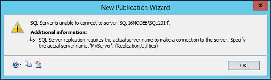 SQL SERVER - FIX - Replication Error: SQL Server replication requires the actual server name to make a connection to the server repl-error-01