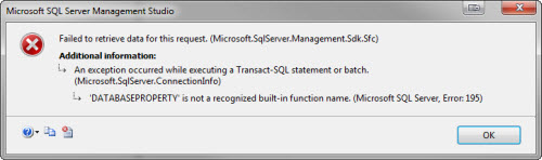 SQL SERVER - Error:  Failed to retrieve data for this request. Microsoft.SqlServer.Management.Sdk.Sfc - 'DATABASEPROPERTY' is not a recognized built-in function name. (Microsoft SQL Server, Error: 195) Denalierror1