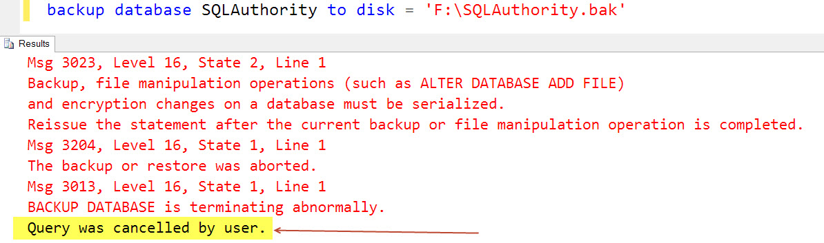 SQL SERVER - FIX: ERROR : Msg 3023, Level 16, State 2 - Backup, file manipulation operations (such as ALTER DATABASE ADD FILE) and encryption changes on a database must be serialized backup_stuck-02