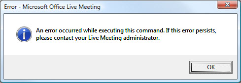 SQLAuthority News - FIX : An error occurred while executing this command. If this error persists, please contact your Live Meeting administrator. errorlivemeeting