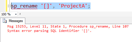 SQL SERVER - Rename a Table Name Containing [ or ] Identifier in the Name - Part 2 renameerror1