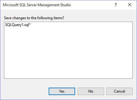 """SQL SERVER - Skip """"Save Changes to the Following Items?"""" Prompt in Management Studio (SSMS 2016) ssms-save-01"""