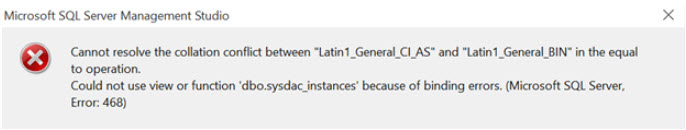 SQL SERVER - Could Not Use View or Function 'msdb.dbo.sysdac_instances' Because of Binding Errors colla-err-01