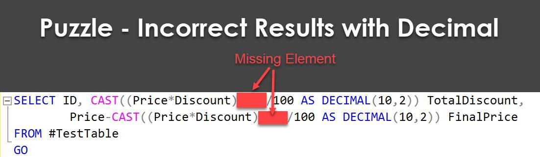 SQL SERVER - Puzzle - Incorrect Results with Decimal puzzledecimal4