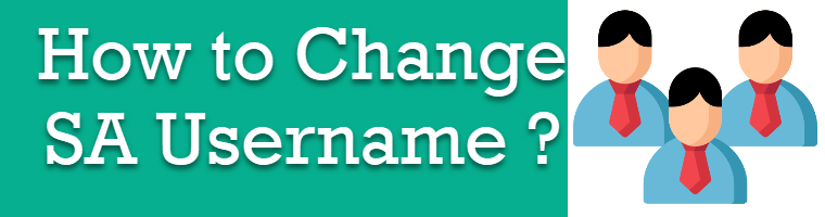 SQL SERVER - Enable Login - Disable Login using ALTER LOGIN - Change name of the 'SA' changesa