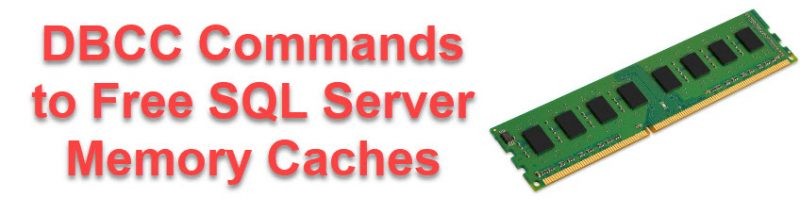 SQL SERVER - DBCC Commands to Free SQL Server Memory Caches clearcache-800x214