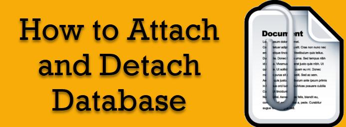 SQL SERVER - T-SQL Script to Attach and Detach Database attach