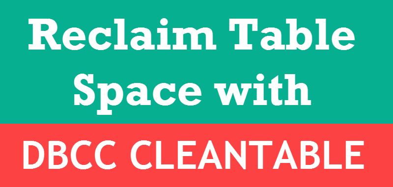 SQL SERVER - Reclaim Space After Dropping Variable - Length Columns Using DBCC CLEANTABLE cleantable-800x381