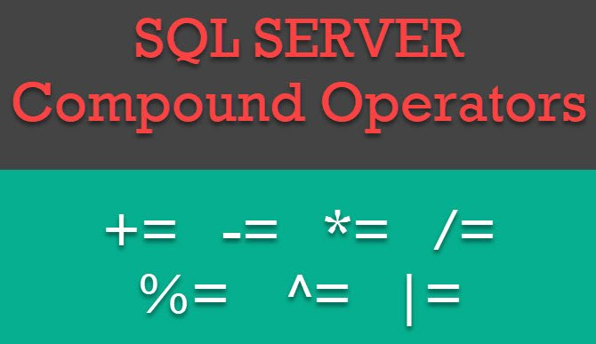 SQL SERVER - Compound Assignment Operators - A Simple Example Compound-Assignment-Operators