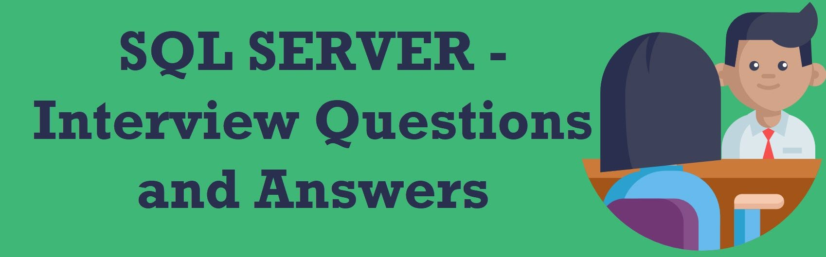 SQL SERVER - Interview Questions and Answers - Part 2 interviewquestionandanswers
