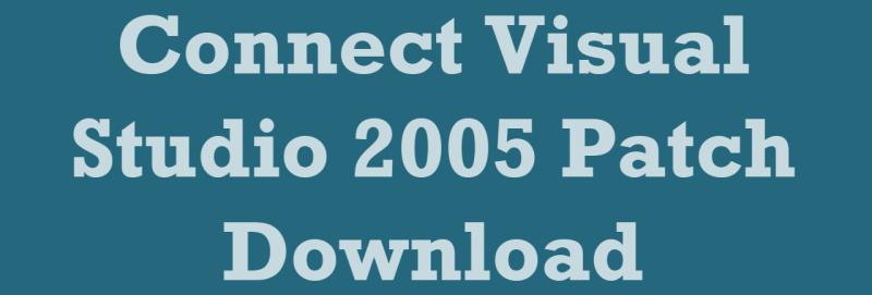 SQL SERVER 2008 - Connect Visual Studio 2005 Patch Download ConnectVisualStudio-800x271