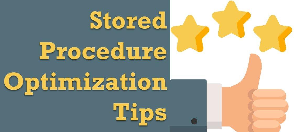 SQL SERVER - Stored Procedure Optimization Tips - Best Practices spoptimizationtricks