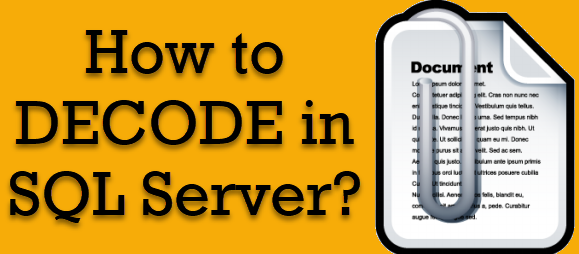SQL SERVER - How to Use Decode in SQL Server? - SQL Authority with