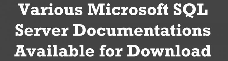 SQLAuthority News - Various Microsoft SQL Server Documentations Available for Download VariousMicrosoft-800x216