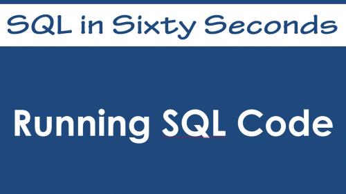 SQL SERVER - Basics Video: Running SQL Code - SQL in Sixty Seconds #057 57-500x281