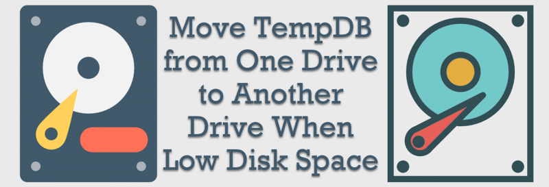 Interview Question of the Week #027 - Move TempDB from One Drive to Another Drive When Low Disk Space moveTempDB1-800x273
