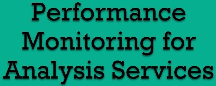 SQL SERVER - Performance Monitoring for Analysis Services - Notes from the Field #093 perfmonanalysis