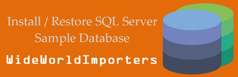 SQL SERVER 2016 - How to Import New Sample Database WideWorldImporters WideWorldImporters-800x259