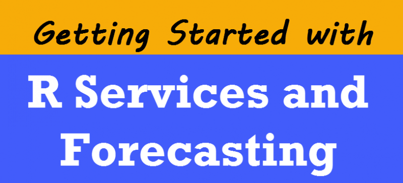 SQL SERVER 2016 - Getting Started with R Services and Forecasting - Notes from the Field #131 gettingstartedwithr-800x363
