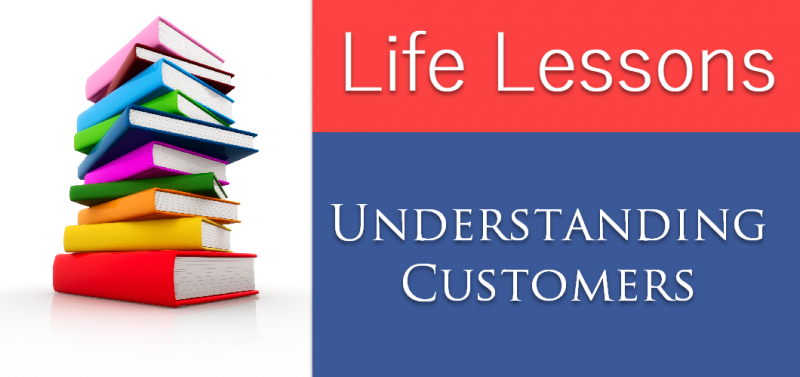 Life Lessons - Understanding Your Customer lifelessons1-800x377