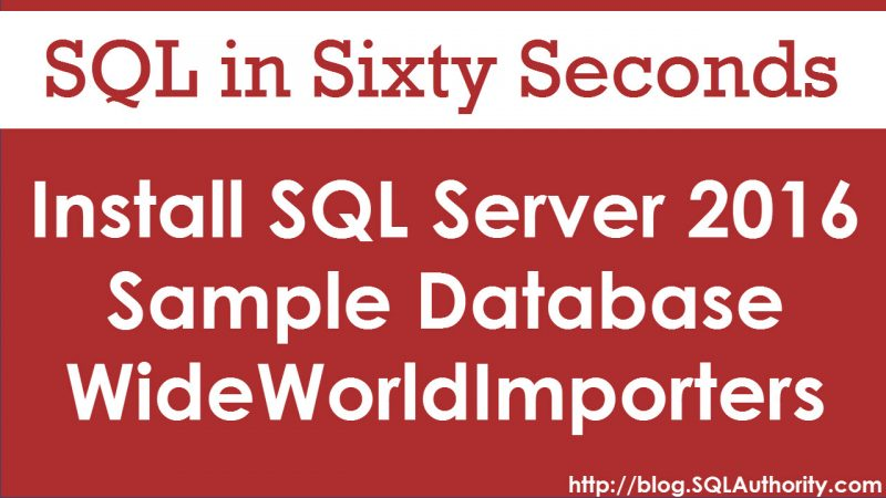 Install SQL Server 2016 Sample Database WideWorldImporters - SQL in Sixty Seconds #081 81-wideworldimporters-800x450
