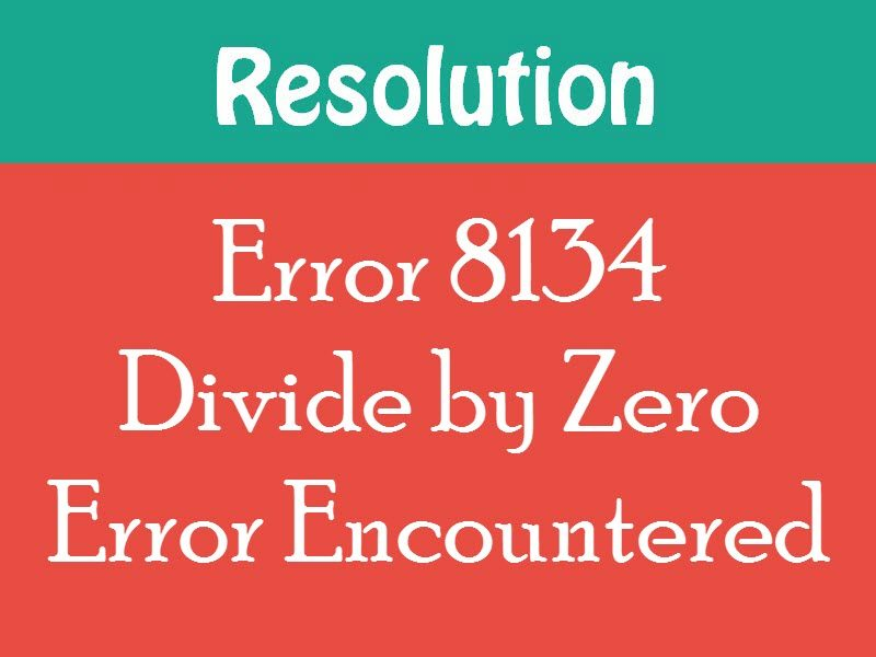 SQL SERVER - How to Fix Error 8134 Divide by Zero Error Encountered devidebyzero-800x600