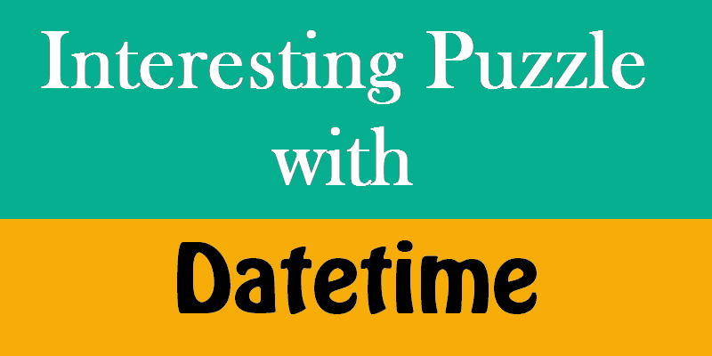SQL SERVER - Puzzle - Change in Date Format with Function puzzledatetime2-800x400