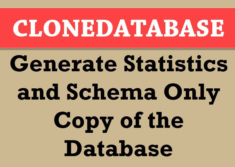 SQL SERVER - CLONEDATABASE: Generate Statistics and Schema Only Copy of the Database clonedatabase
