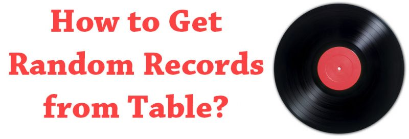 How to Get Random Records from Table? - Interview Question of the Week #105 randomrecords1-800x272