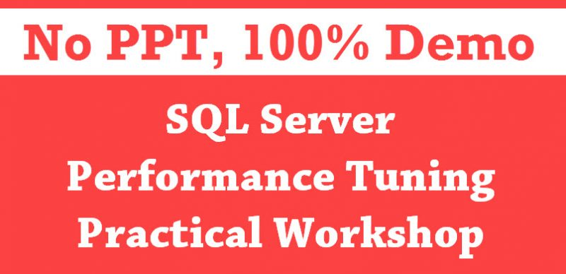 SQL Server Performance Tuning Practical Workshop - Notes and Thoughts SQL-Server-Performance-Tuning-Practical-Workshop-800x388