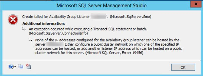 SQL SERVER - FIX: Error 19456: None of the IP Addresses Configured for the Availability Group Listener can be Hosted by the Server err-19456