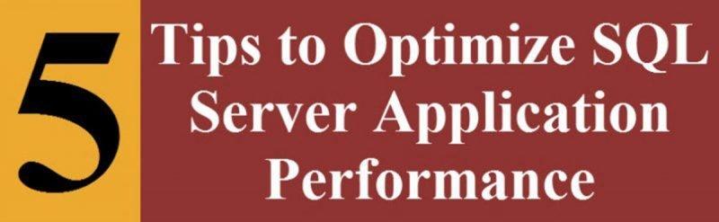 SQL SERVER - 5 Tips to Optimize SQL Server Application Performance 5tipsperformance-800x247