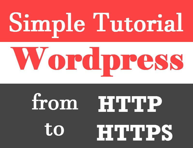 WordPress - How to Move from HTTP to HTTPS - The Simple Complete Tutorial changetohttps