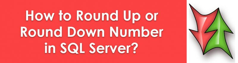 How to Round Up or Round Down Number in SQL Server? - Interview Question of the Week #125 ceiling-floor1-800x213