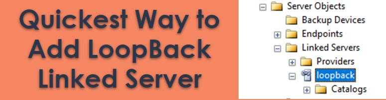 SQL SERVER - Quickest Way to Add LoopBack Linked Server for OpenQuery linkedserver