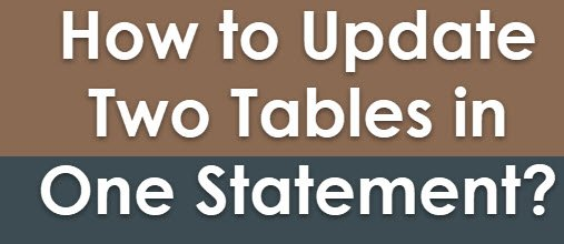 SQL SERVER - How to Update Two Tables in One Statement? updatetables