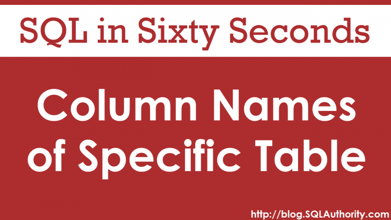 Get Column Names From a Specific Table - SQL in Sixty Seconds #083 83-columnnames-800x450
