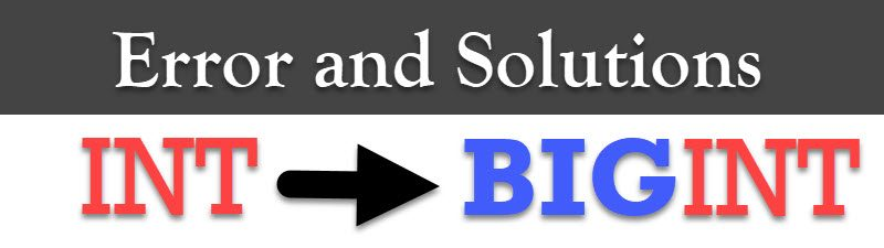 Sql Server Alter Column From Int To Bigint Error And