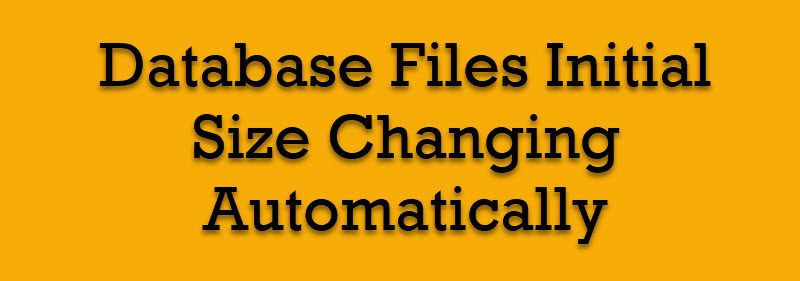 SQL SERVER - Database Files Initial Size Changing Automatically databaseshrink-800x281