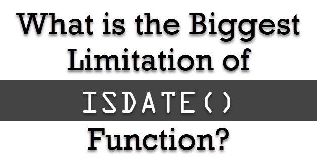 What is the Biggest Limitation of ISDATE() Function? - Interview Question of the Week #137 isdate