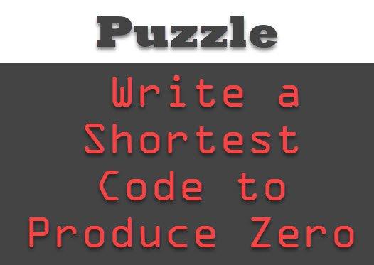 SQL SERVER - Puzzle - Write a Shortest Code to Produce Zero zero